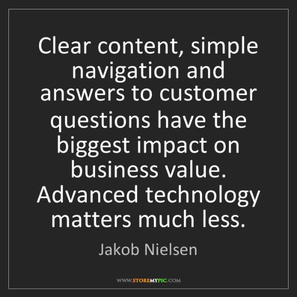 Jakob Nielsen: Clear content, simple navigation and answers to customer...