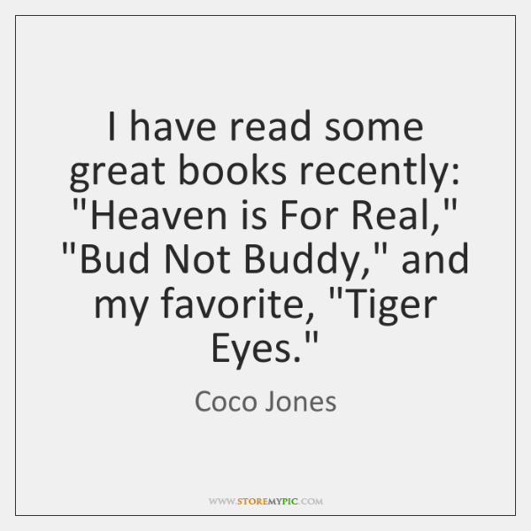 """I have read some great books recently: """"Heaven is For Real,"""" """"Bud ..."""