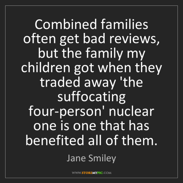 Jane Smiley: Combined families often get bad reviews, but the family...