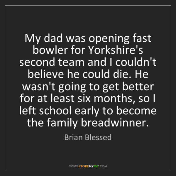 Brian Blessed: My dad was opening fast bowler for Yorkshire's second...