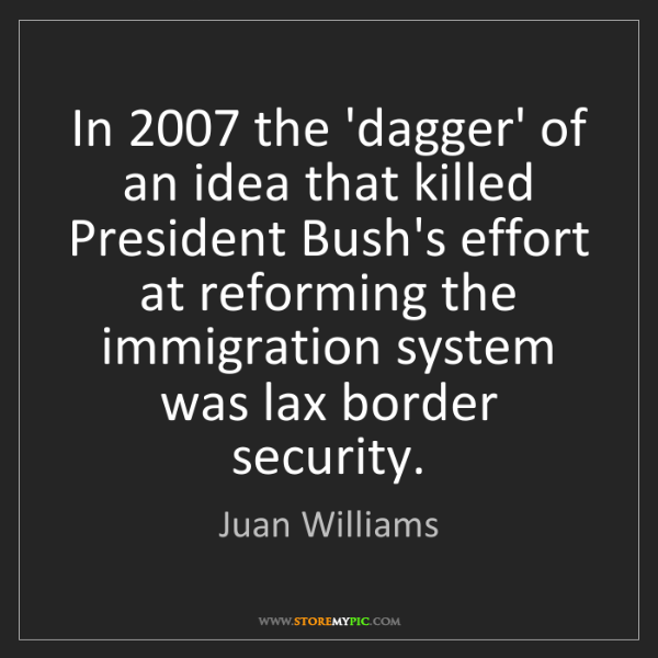 Juan Williams: In 2007 the 'dagger' of an idea that killed President...