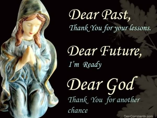 Dear god thank you for another chance