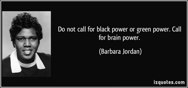 Do not call for black power or green power call for brain power 001