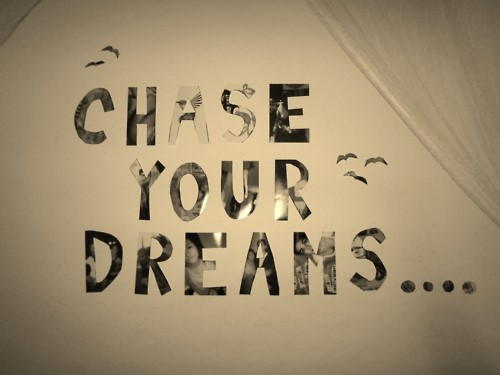 Chase your dreams 001
