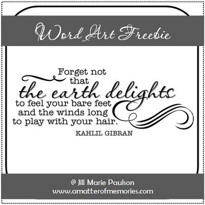 Forget not that the earth delights to feel your bare feet and the winds long to play wit