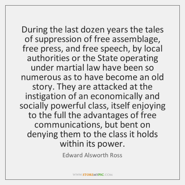 During the last dozen years the tales of suppression of free assemblage, ...