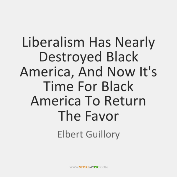 Liberalism Has Nearly Destroyed Black America, And Now It's Time For Black ...