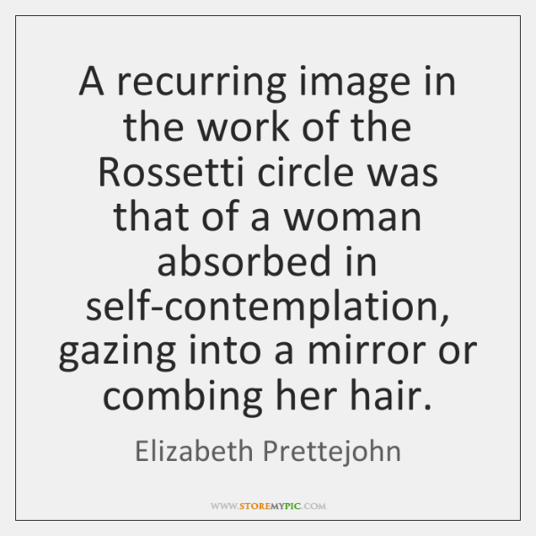 A recurring image in the work of the Rossetti circle was that ...