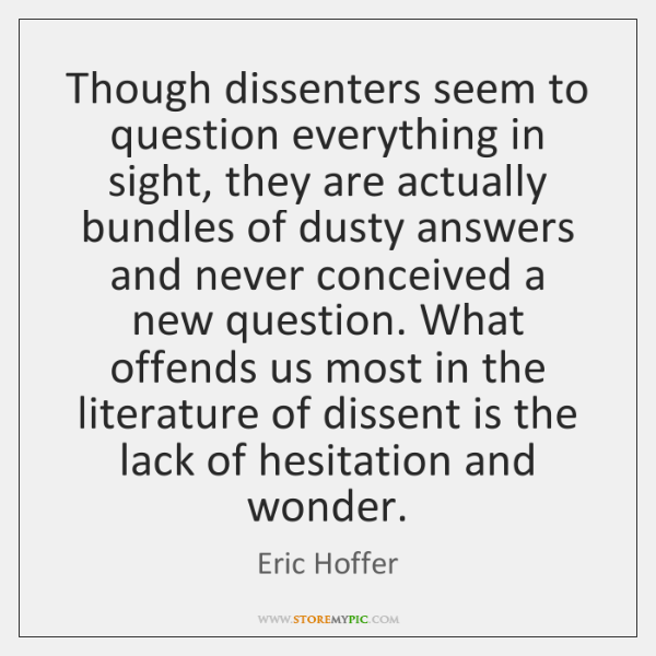Though dissenters seem to question everything in sight, they are actually bundles ...