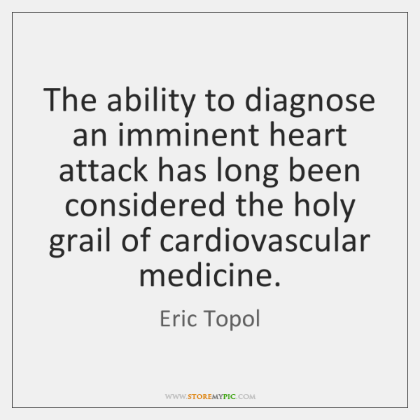 The ability to diagnose an imminent heart attack has long been considered ...
