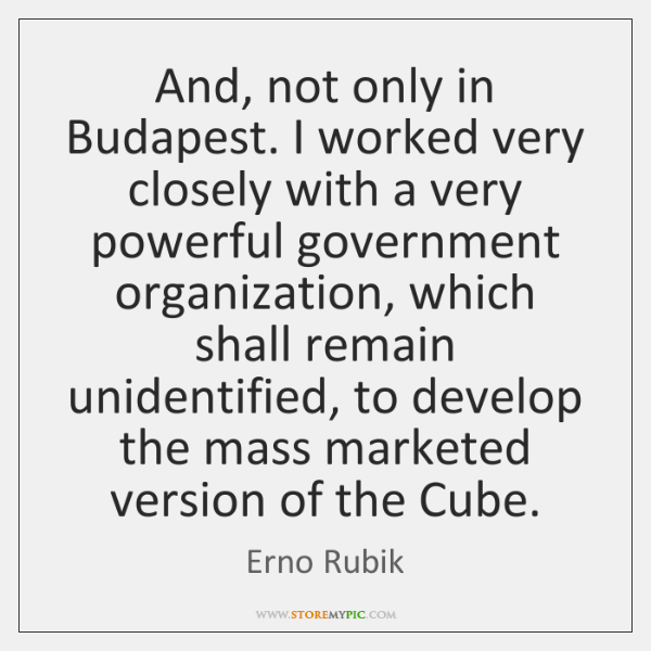 And, not only in Budapest. I worked very closely with a very ...