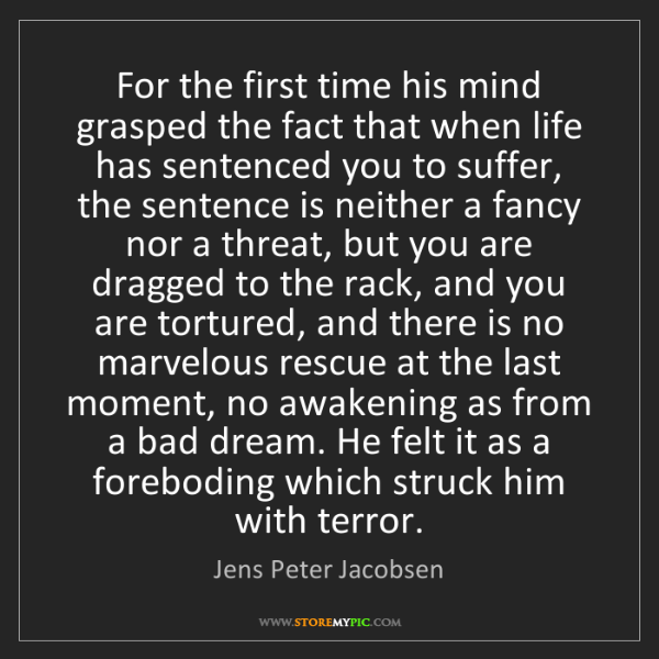 Jens Peter Jacobsen: For the first time his mind grasped the fact that when...