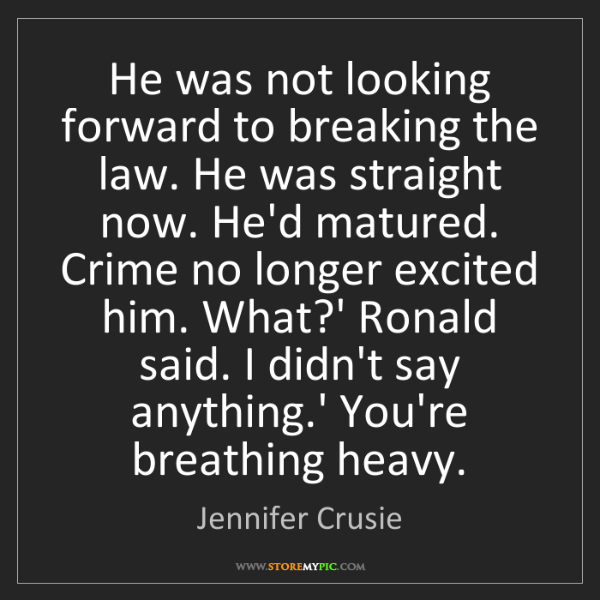 Jennifer Crusie: He was not looking forward to breaking the law. He was...