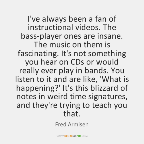 I've always been a fan of instructional videos. The bass-player ones are ...
