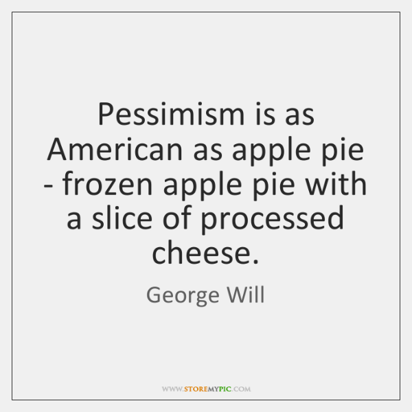 Pessimism is as American as apple pie - frozen apple pie with ...