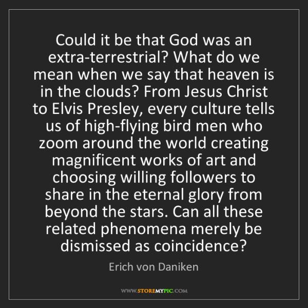Erich von Daniken: Could it be that God was an extra-terrestrial? What do...