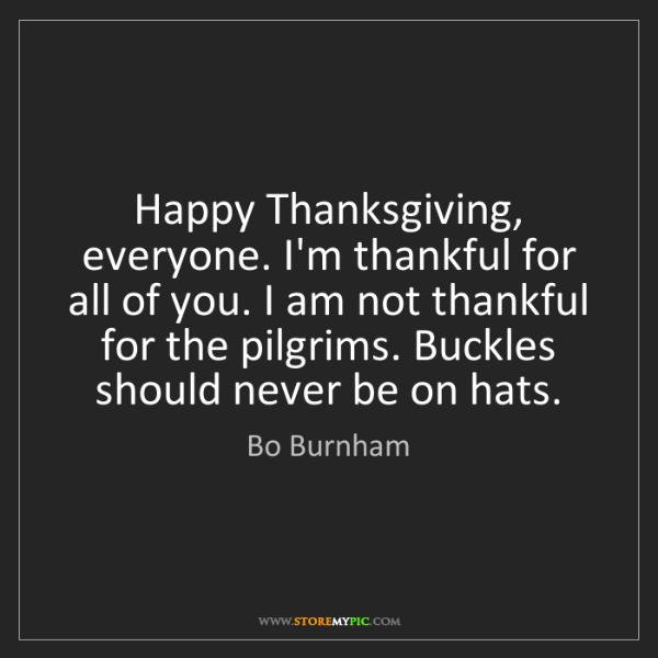 Bo Burnham: Happy Thanksgiving, everyone. I'm thankful for all of...