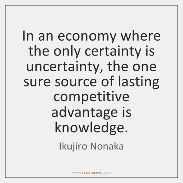 In an economy where the only certainty is uncertainty, the one sure ...