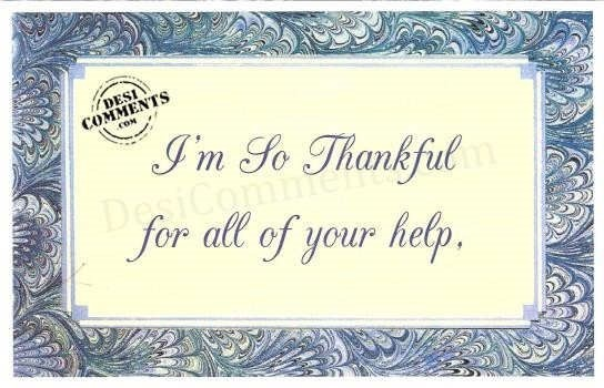 Im so thankful for all of your help