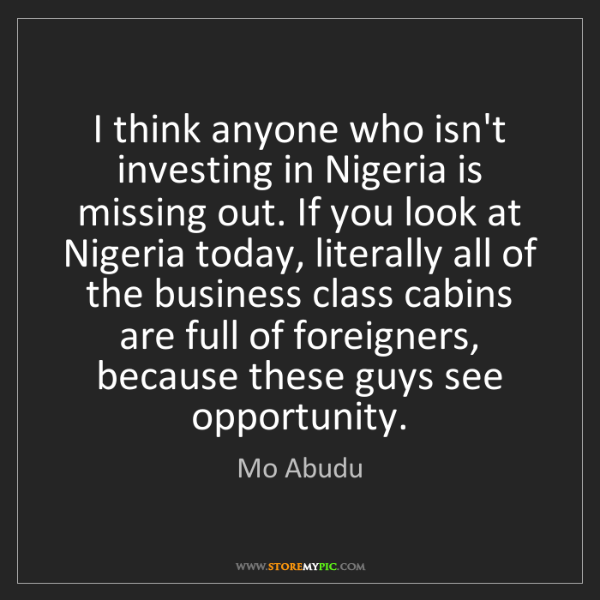 Mo Abudu: I think anyone who isn't investing in Nigeria is missing...