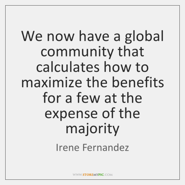We now have a global community that calculates how to maximize the ...