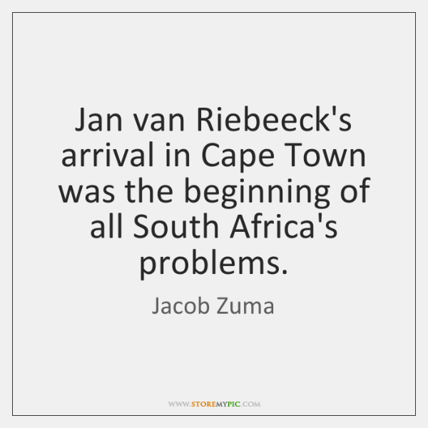 Jan van Riebeeck's arrival in Cape Town was the beginning of all ...