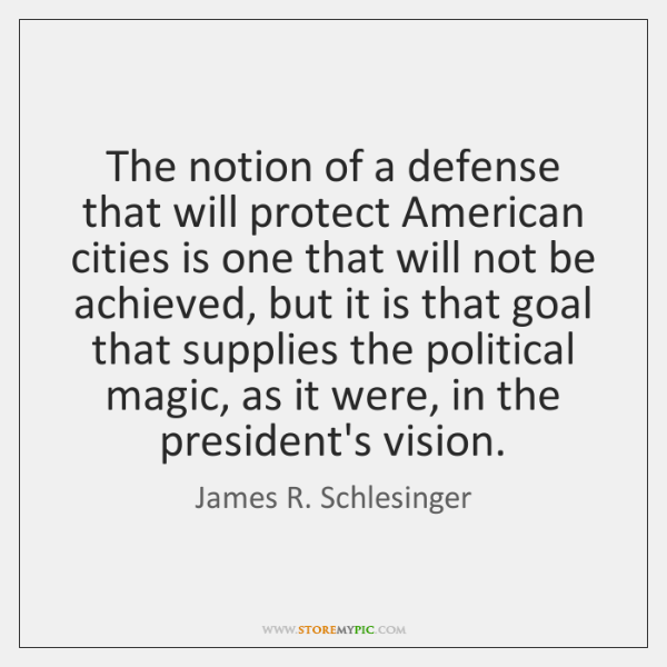 The notion of a defense that will protect American cities is one ...