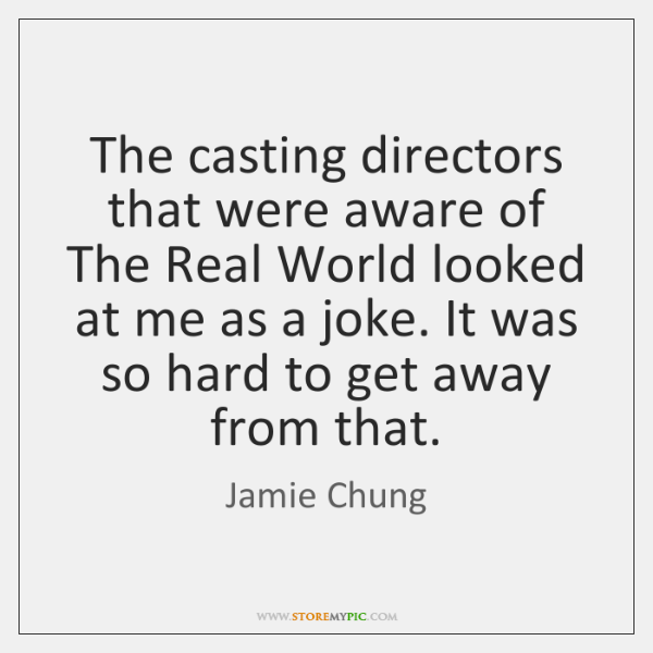 The casting directors that were aware of The Real World looked at ...