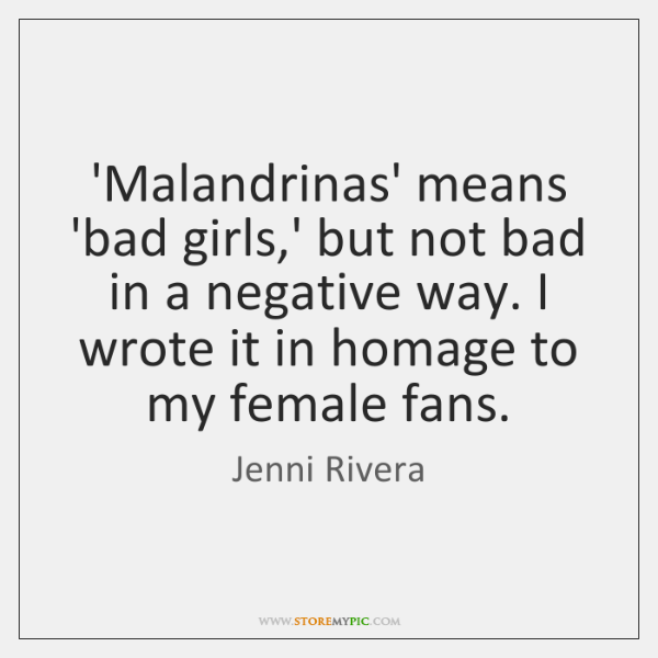 'Malandrinas' means 'bad girls,' but not bad in a negative way. ...