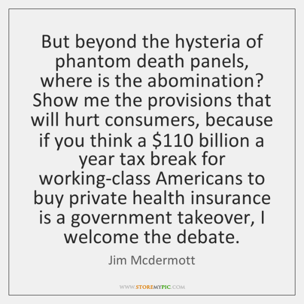 But beyond the hysteria of phantom death panels, where is the abomination? ...