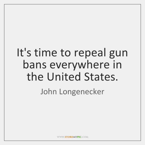 It's time to repeal gun bans everywhere in the United States.