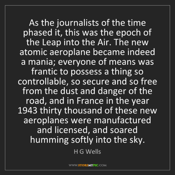 H G Wells: As the journalists of the time phased it, this was the...