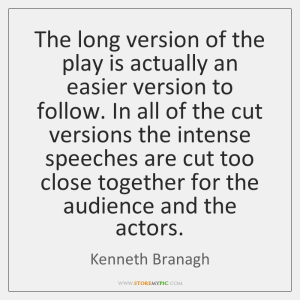 The long version of the play is actually an easier version to ...
