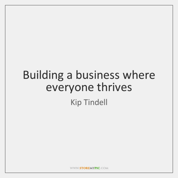 Building a business where everyone thrives