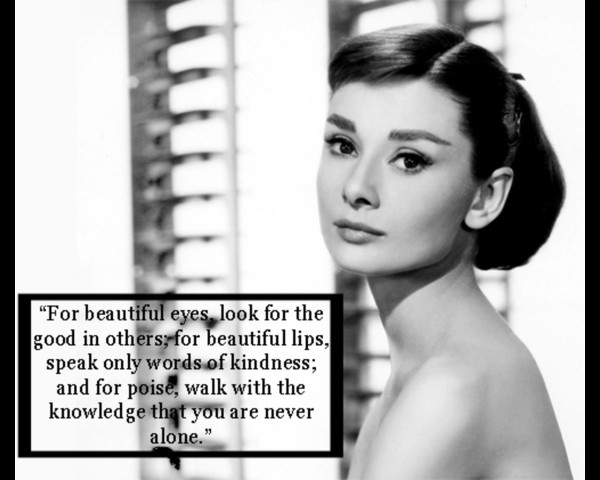 For beautiful eyes look for the good in other for beautiful lips speak only words of