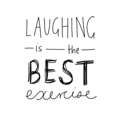 Laughing is the best exercise