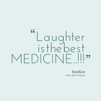 Top Laughter Is The Best Medicine Quote