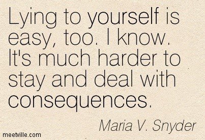 Lying To Yourself Is Easy Too I Know Its Much Harder To Stay And