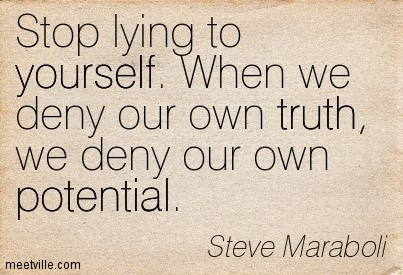 Stop Lying To Yourself When We Deny Our Own Truth We Deny Our Own