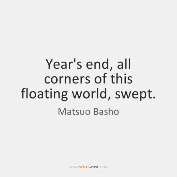 Year\'s end, all corners of this floating world, swept. - StoreMyPic