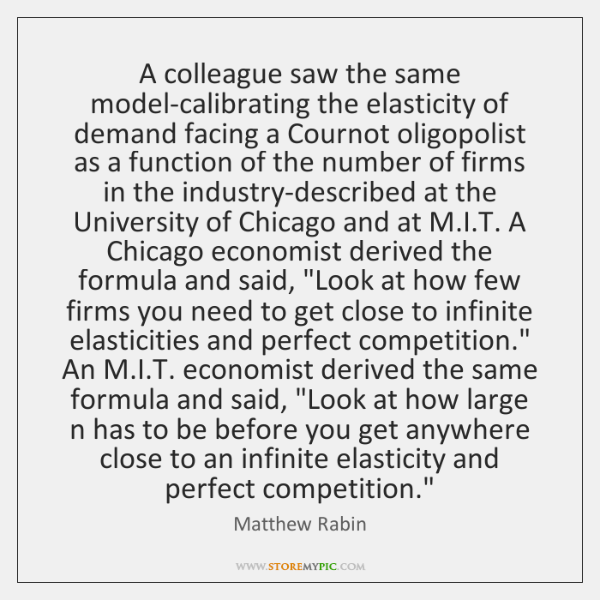 A colleague saw the same model-calibrating the elasticity of demand facing a ...