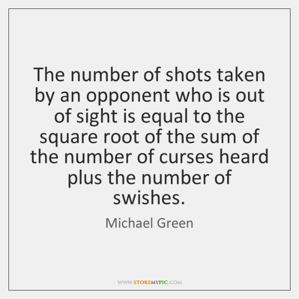 The number of shots taken by an opponent who is out of ...