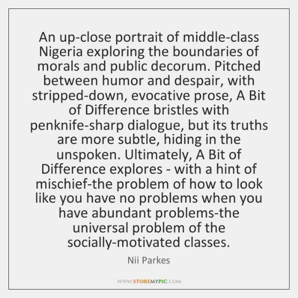 An up-close portrait of middle-class Nigeria exploring the boundaries of morals and ...