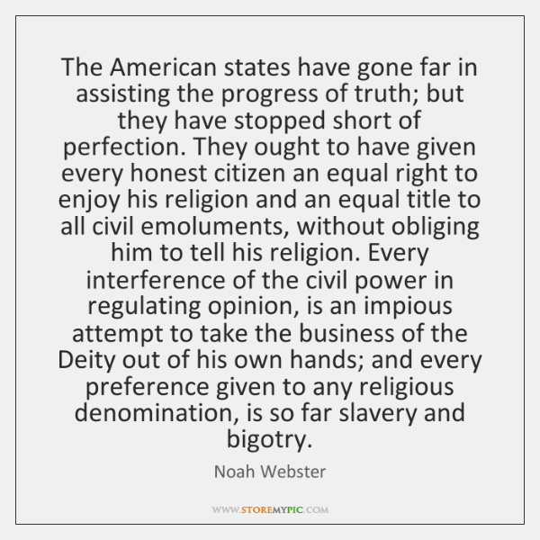 The American states have gone far in assisting the progress of truth; ...