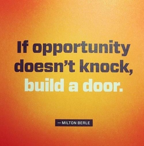 If Opportunity Doesnt Knock Build A Door Opporutnity Quote 002