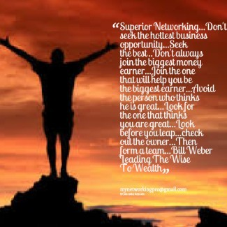 Superior networking dont seek the hottest business opportunity seek the best dont