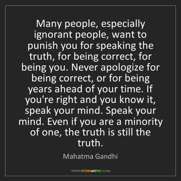 Mahatma Gandhi Many People Especially Ignorant People Want To