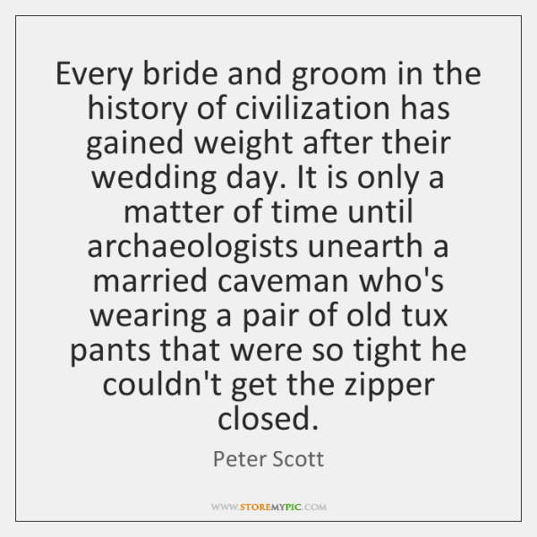 Every bride and groom in the history of civilization has gained weight ...