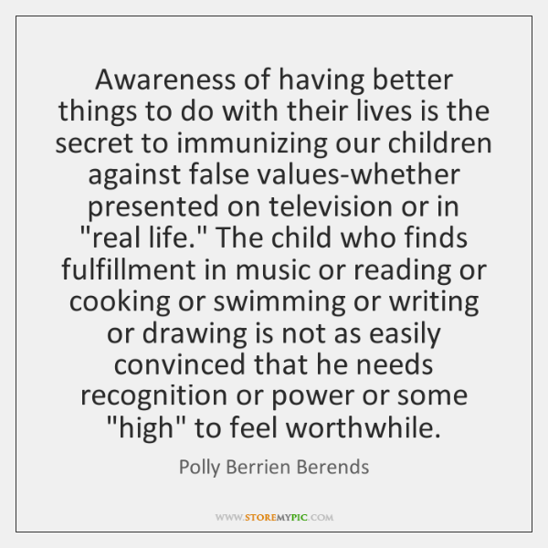Awareness of having better things to do with their lives is the ...