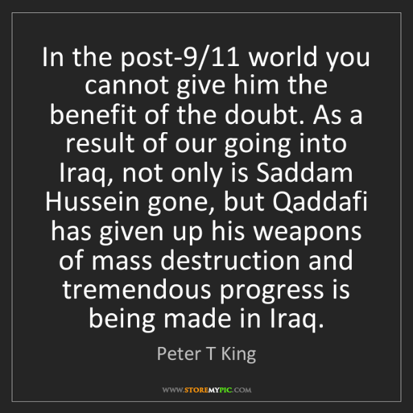 Peter T King: In the post-9/11 world you cannot give him the benefit...